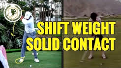 HOW TO SHIFT WEIGHT IN GOLF DOWNSWING FOR SOLID CONTACT