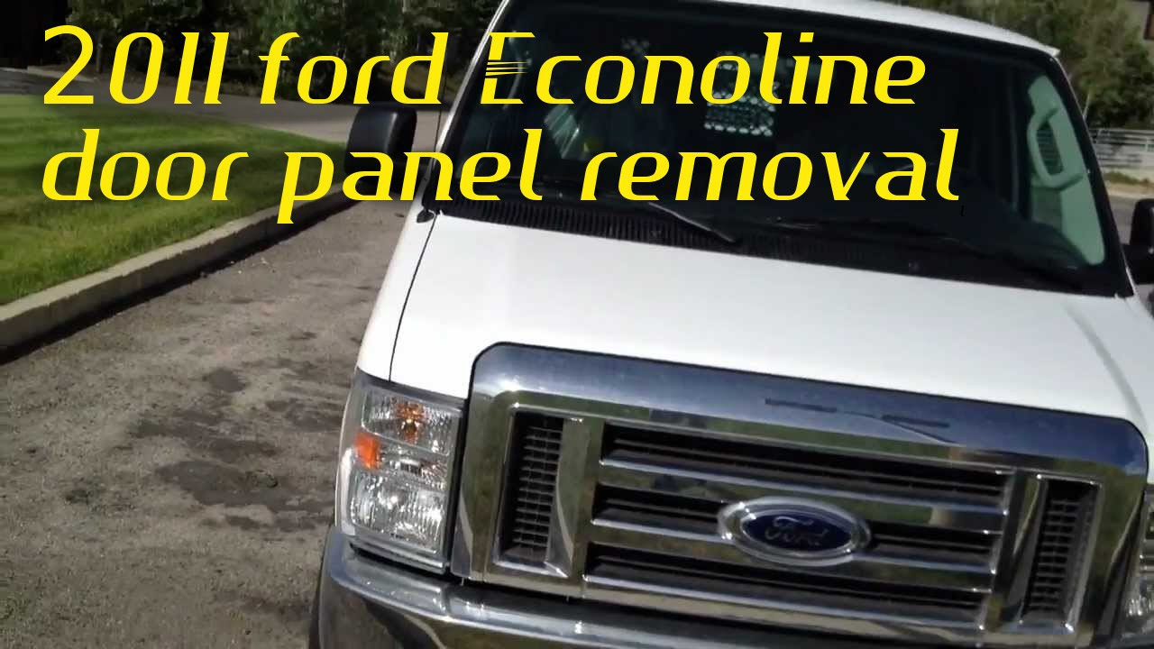 2011 ford e250 e150 door panel removal  YouTube