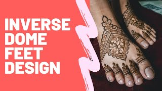 BEGINNERS GUIDE: INVERSE FEET DOME DESIGN HENNA TUTORIAL