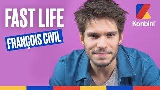 François Civil - Fast Life