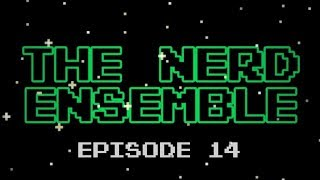 "The Nerd Ensemble - #14 ""You think you're a bit too nerdy?"""