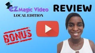 EZ Magic Video Local Edition Review + Bonuses