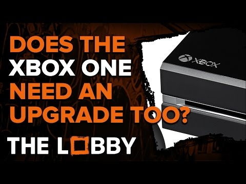 Does The Xbox One Need an Upgrade Too? - The Lobby