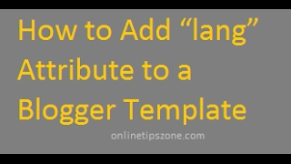 How to Add Lang Attribute to Blogger