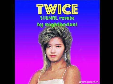 TWICE - SIGNAL (DANI REMIX)