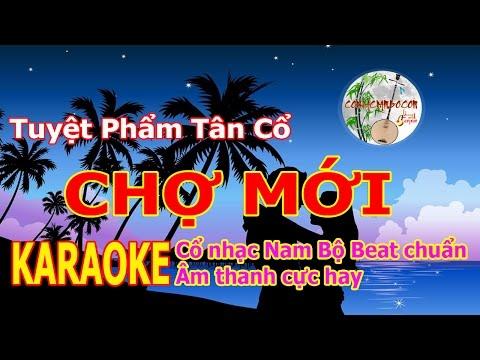 Chợ Mới | Karaoke Tân Cổ Beat Chuẩn Âm Thanh Chất Lượng Cao