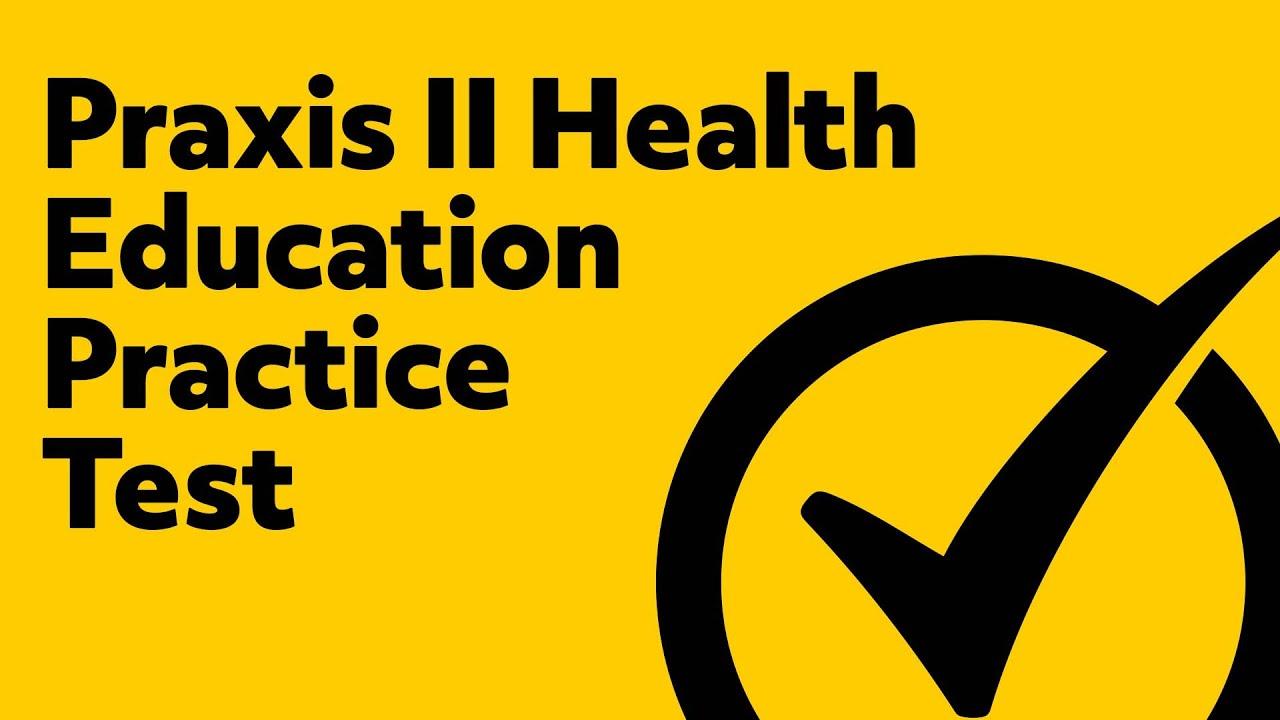 Praxis II Health Education Practice Test