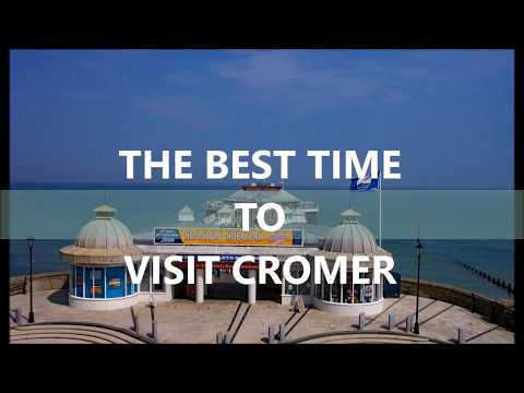 The best time to visit Cromer on the North Norfolk Coast