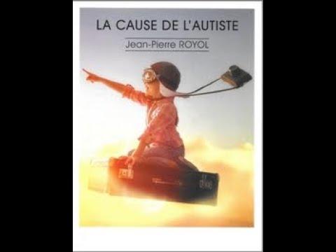 LA CAUSE DE L' AUTISTE - Jean-Pierre ROYOL