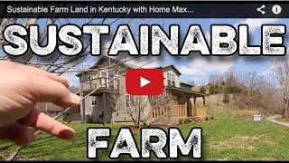 Sustainable Farm Land in Kentucky with Home Maxey Valley