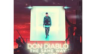 Скачать Don Diablo Ft KiFi The Same Way Extended Mix