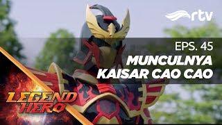 Download Video Legend Hero RTV : Munculnya Kaisar Cao Cao (Episode 45) || Full MP3 3GP MP4