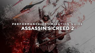 Assassin's Creed 2 - How To Fix Lag/Get More FPS and Improve Performance
