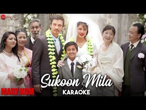 Sukoon Mila Karaoke + Lyrics (Instrumental) | Mary Kom | Priyanka & Darshan Gandas | Arijit Singh