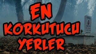 Türkiye'deki En Korkutucu Yerler