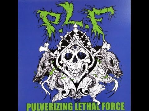 P.L.F. - Pulverizing Lethal Force - 2007 [FULL ALBUM]