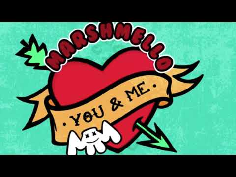 Marshemello - You & Me - [1 HOUR VERSION]