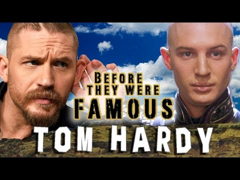 TOM HARDY - Before They Were Famous