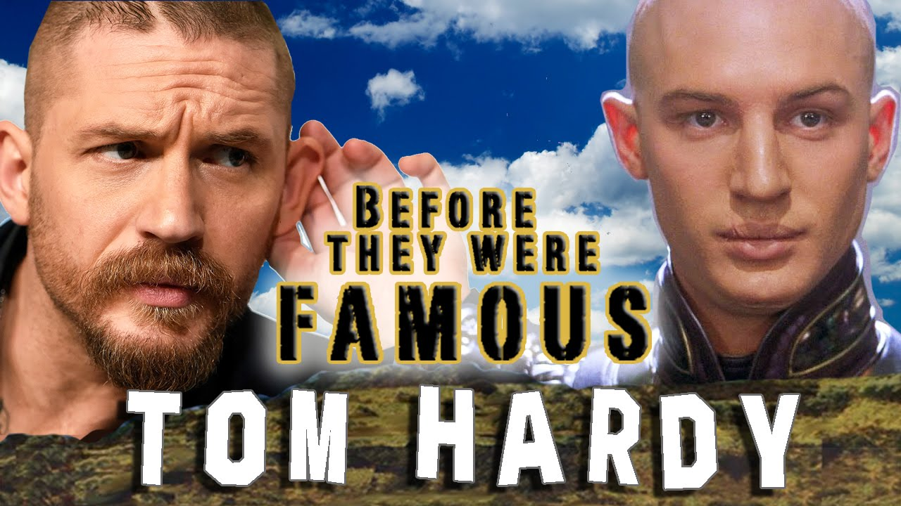 tom hardy - before they were famous - youtube