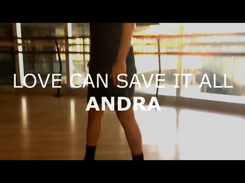 Love Can Save It All - Andra...