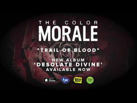 The Color Morale - Trail of Blood