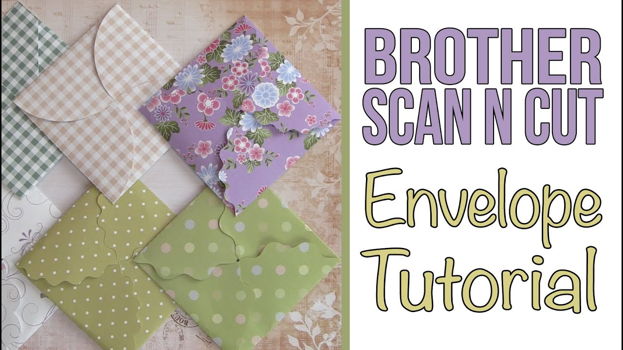 Brother Scan N Cut Tutorial Mini Folding Envelopes Using