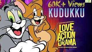 Kudukku pottiya kuppayam | Love Action Drama | Tom And Jerry | Nivin pauly | Malayalam Movie Song
