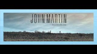 John Martin - Anywhere For You (Official Audio)