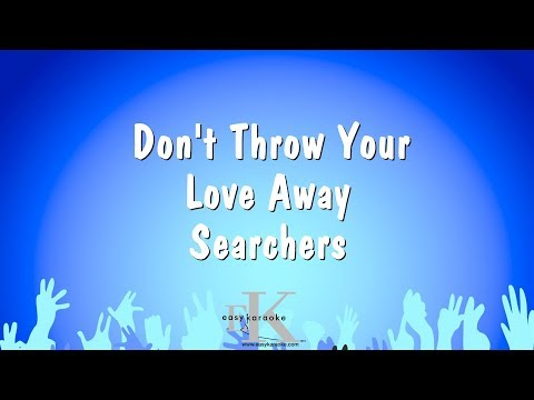 Don't Throw Your Love Away - Searchers (Karaoke Version)