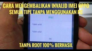 Cara Mengembalikan Invalid IMEI Oppo Yang hilang Tanpa PC Dan Root