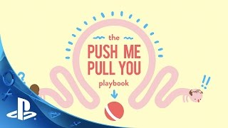 Push Me Pull You - Release Date Announcement Trailer | PS4