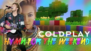 Coldplay - Hymn For The Weekend - Minecraft Wireless Noteblock Song