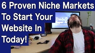 6 Proven Niche Markets To Start Your Affiliate Website In Today!