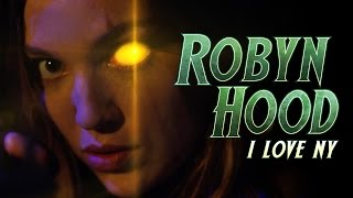 Video ROBYN HOOD : I LOVE NY (Lili Simmons stars in the official action packed film) download MP3, 3GP, MP4, WEBM, AVI, FLV November 2018