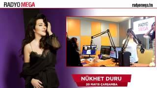 Nükhet Duru 20 Mayıs 2015 Çarşamba Radyo Mega Yayını!