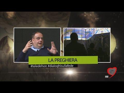 DIALOGHI SULLA FEDE - LA PREGHIERA