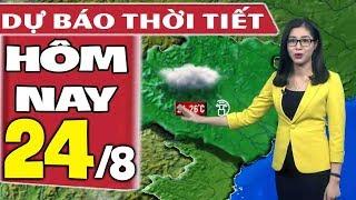 Dự báo thời tiết hôm nay mới nhất ngày 24/8   Dự báo thời tiết 3 ngày tới