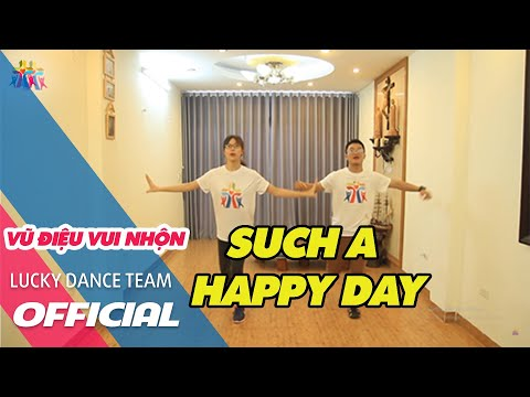 Vũ điệu: Such A Happy Day - Lucky Dance Team