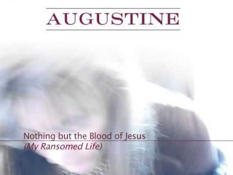 Nothing but the Blood of Jesus (My Ransomed Life)
