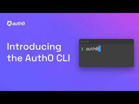 Introducing the Auth0 CLI - Authentication Just Got Easier