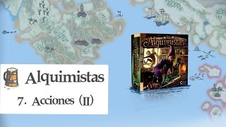 Alquimistas E07 - Acciones (II)