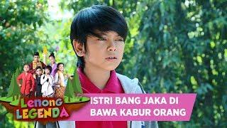 ISTRI BANG JAKA DI BAWA KABUR ORANG - LENONG LEGENDA (29/7)