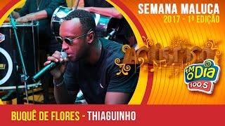 Buquê De Flores  - Thiaguinho (Semana Maluca FM O Dia 2017)