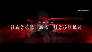 Meant to Be - Raise me Higher (Official Video)