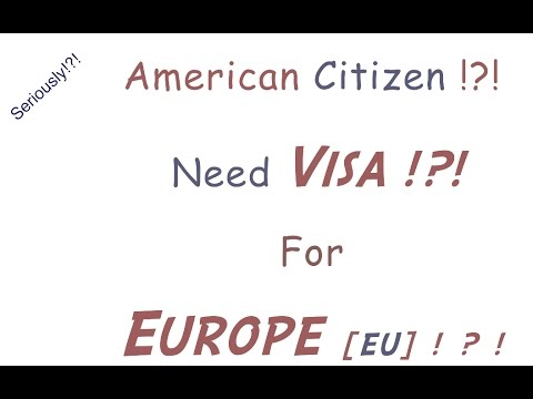 Do Americans Need to get a Visa for Europe [EU] Now?