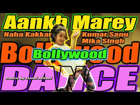 Download Lagu  Aankh Marey🎵🔥 Bollywood Dance - Neha Kakkar, Kumar Sanu, Mika Singh - Dance Improvisation by Lunoi Mp3 Free