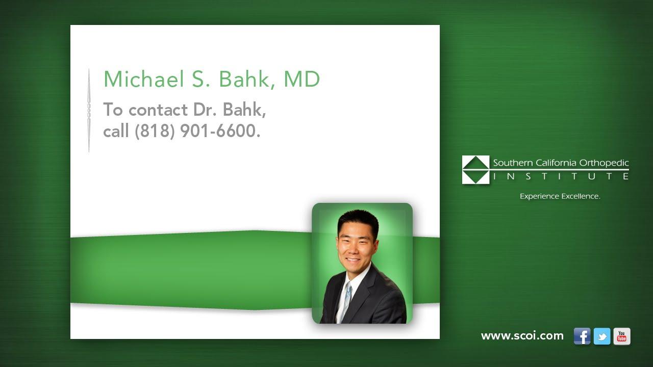 Michael S  Bahk, MD | Southern California Orthopedic Institute