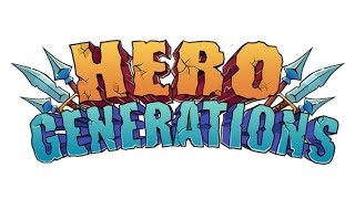Hero Generations - Pre-release Preview