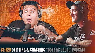Quitting & Crashing   Hosted By Dope As Yola