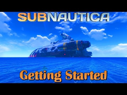Subnautica - Survival Basics and How to get Started #1